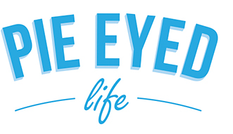 Pie Eyed Life